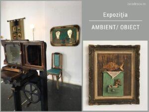 Expoziția Ambient / Obiect