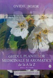 Ghidul Plantelor Medicinale Aromatice