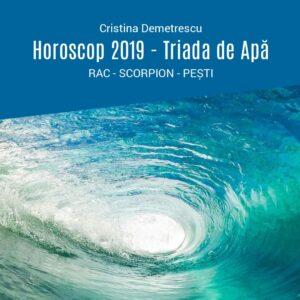 Triada de Apă - Horoscop 2019 - Rac, Scorpion, Pești